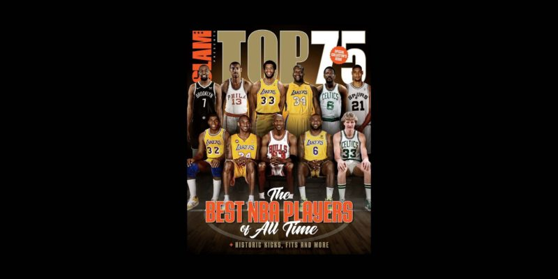 SLAM Presents the Top 75 NBA Players of All-Time is OUT NOW!